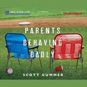 Parents Behaving Badly, by Scott Gummer