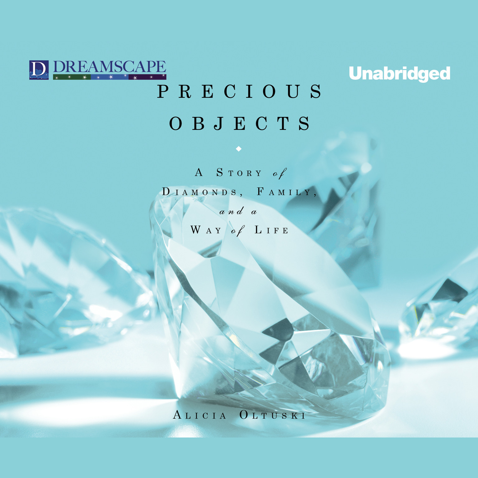 Printable Precious Objects: A Story of Diamonds, Family, and a Way of Life Audiobook Cover Art