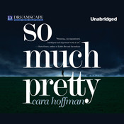 So Much Pretty Audiobook, by Cara Hoffman