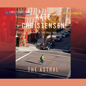 The Astral Audiobook, by Kate Christensen