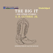 The Big It: And Other Stories Audiobook, by A. B. Guthrie