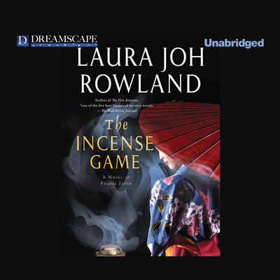 The Incense Game: A Novel of Feudal Japan Audiobook, by