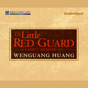 The Little Red Guard: A Family Memoir Audiobook, by Wenguang Huang