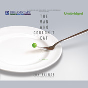 The Man Who Couldn't Eat Audiobook, by Jon Reiner