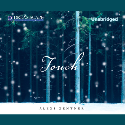Touch Audiobook, by Alexi Zentner