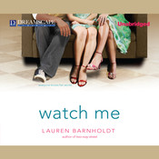 Watch Me Audiobook, by Lauren Barnholdt