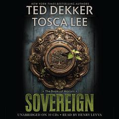 Sovereign Audiobook, by Ted Dekker, Tosca Lee