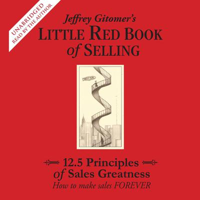 Printable The Little Red Book of Selling: 12.5 Principles of Sales Greatness Audiobook Cover Art