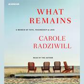 What Remains: A Memoir of Fate, Friendship, and Love, by Carole Radziwill