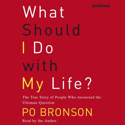 Printable What Should I Do With My Life?: The True Story of People Who Answered the Ultimate Question Audiobook Cover Art