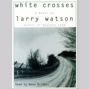 White Crosses, by Larry Watson