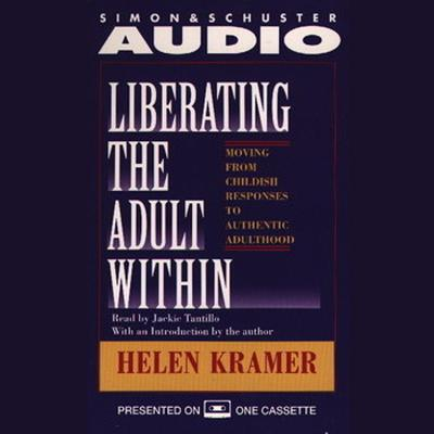 Printable Liberating the Adult Within: Moving from Childish Responsibility Audiobook Cover Art