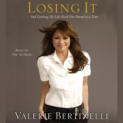 Printable Losing It: And Gaining My Life Back One Pound at a Time Audiobook Cover Art