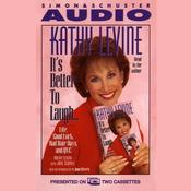 Its Better to Laugh…Life Good Luck Bad Hair Days & QVC: Americas Top Learning Expert Shows How Every Child Can Succeed Audiobook, by Kathy Levine