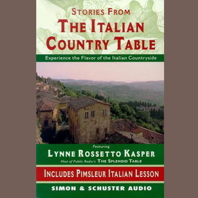 Printable The Stories from The Italian Country Table: Exploring the Culture of Italian Farmhouse Cooking Audiobook Cover Art