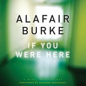 If You Were Here: A Novel of Suspense, by Alafair Burke
