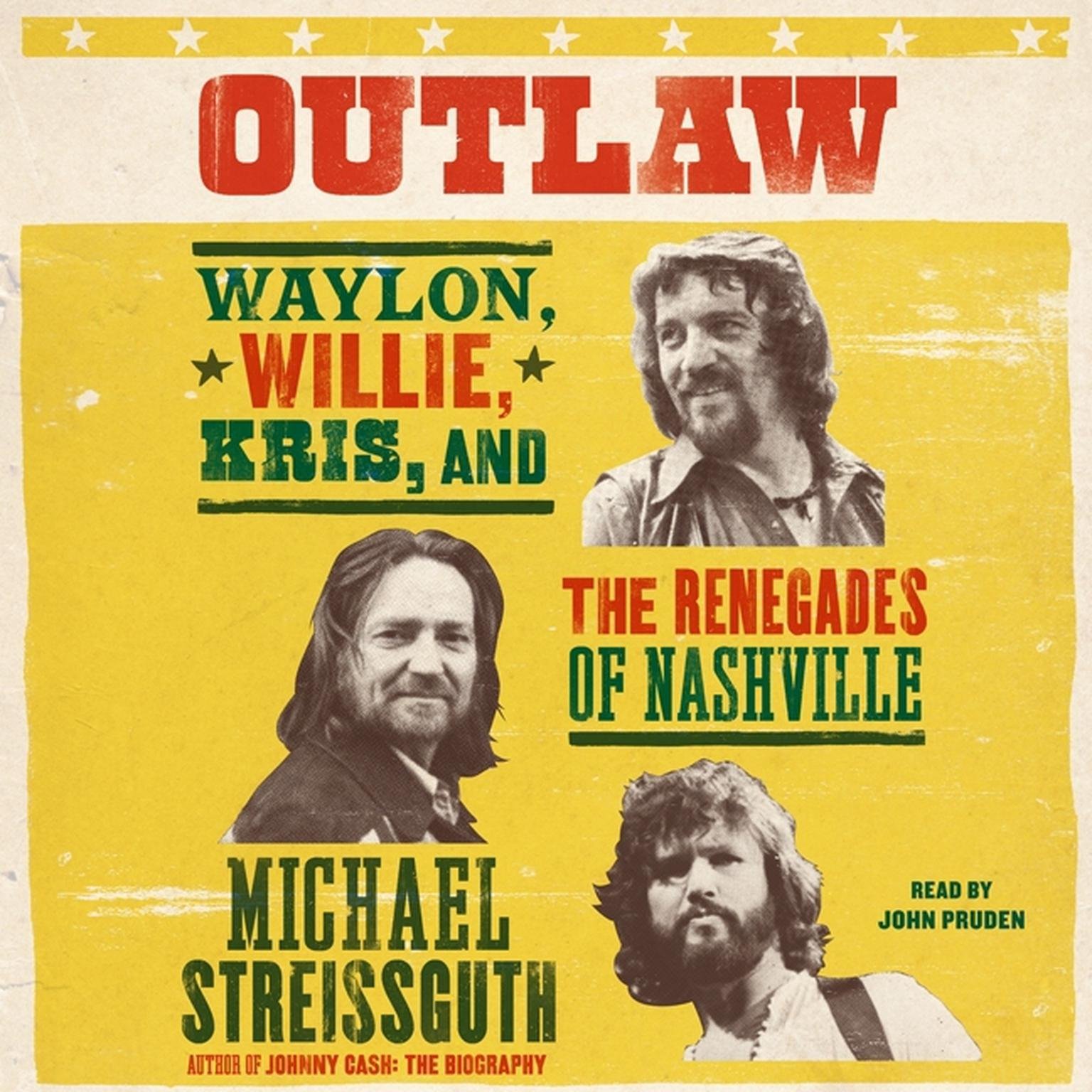 Printable Outlaw: Waylon, Willie, Kris, and the Renegades of Nashville Audiobook Cover Art