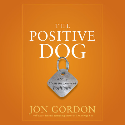 The Positive Dog: A Story About the Power of Positivity Audiobook, by