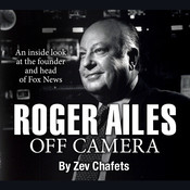 Roger Ailes: Off Camera, by Zev Chafets