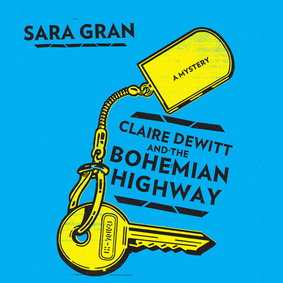 Claire DeWitt and the Bohemian Highway Audiobook, by Sara Gran