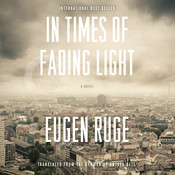In Times of Fading Light: A Novel Audiobook, by Eugen Ruge