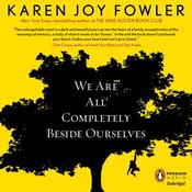 We Are All Completely Beside Ourselves Audiobook, by Karen Joy Fowler