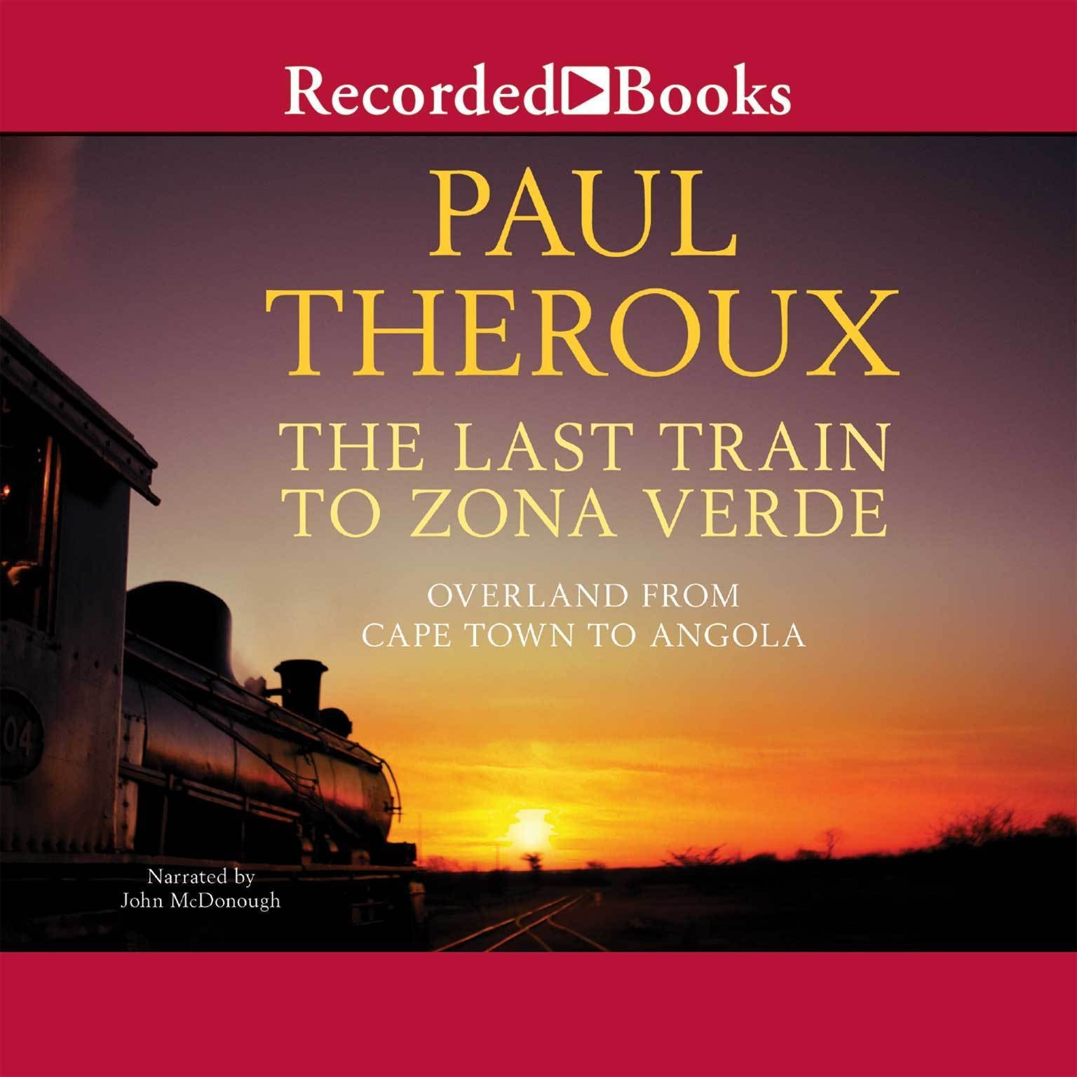 Printable The Last Train to Zona Verde: My Ultimate African Safari Audiobook Cover Art