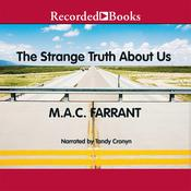 The Strange Truth About Us, by M. A. C. Farrant