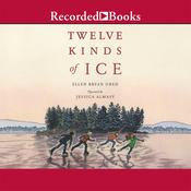 Twelve Kinds of Ice Audiobook, by Ellen Bryan Obed
