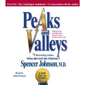 Peaks and Valleys: Making Good and Bad Times Work for You—at Work and in Life, by Spencer Johnson