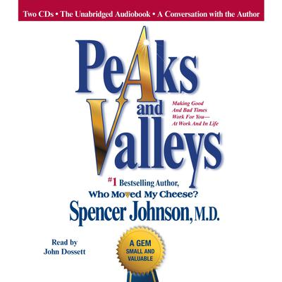 Printable Peaks and Valleys: Making Good and Bad Times Work for You—at Work and in Life Audiobook Cover Art