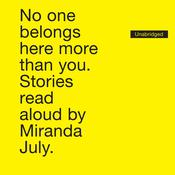 No One Belongs Here More Than You: Stories Audiobook, by Miranda July