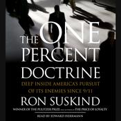 The One Percent Doctrine: Deep Inside America's Pursuit of Its Enemies Since 9/11, by Ron Suskind