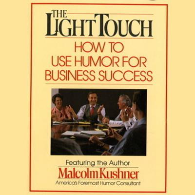 Printable The Light Touch: How to Use Humor for Business Success Audiobook Cover Art