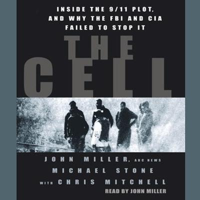 Printable The Cell: Inside the 9/11 Plot, and Why the FBI and CIA Failed to Stop it Audiobook Cover Art