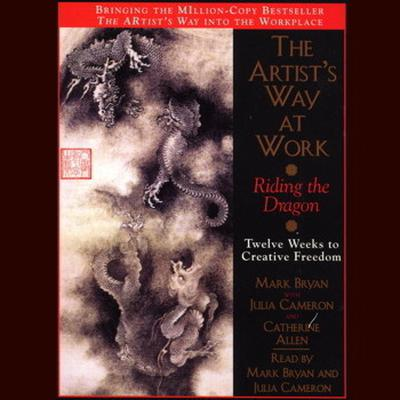 Printable The Artist's Way at Work: Riding the Dragon: Twelve Weeks to Creative Freedom Audiobook Cover Art