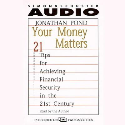 Printable Your Money Matters: 21 Tips for Achieving Financial Security in the 21st Century Audiobook Cover Art