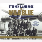 The Wild Blue: The Men and Boys Who Flew the B-24s Over Germany 1944-45 Audiobook, by Stephen E. Ambrose