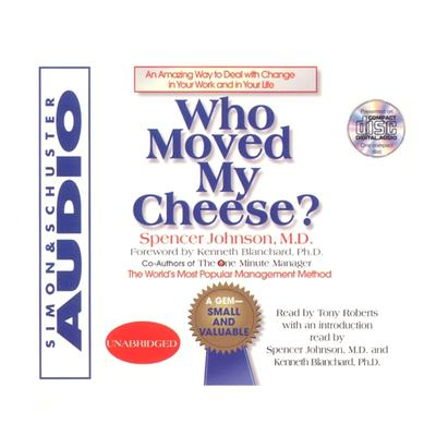 Printable Who Moved My Cheese?: An Amazing Way To Deal With Change In Your Work And In Your Life Audiobook Cover Art
