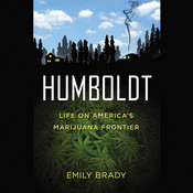 Humboldt: Life on Americas Marijuana Frontier Audiobook, by Emily Brady