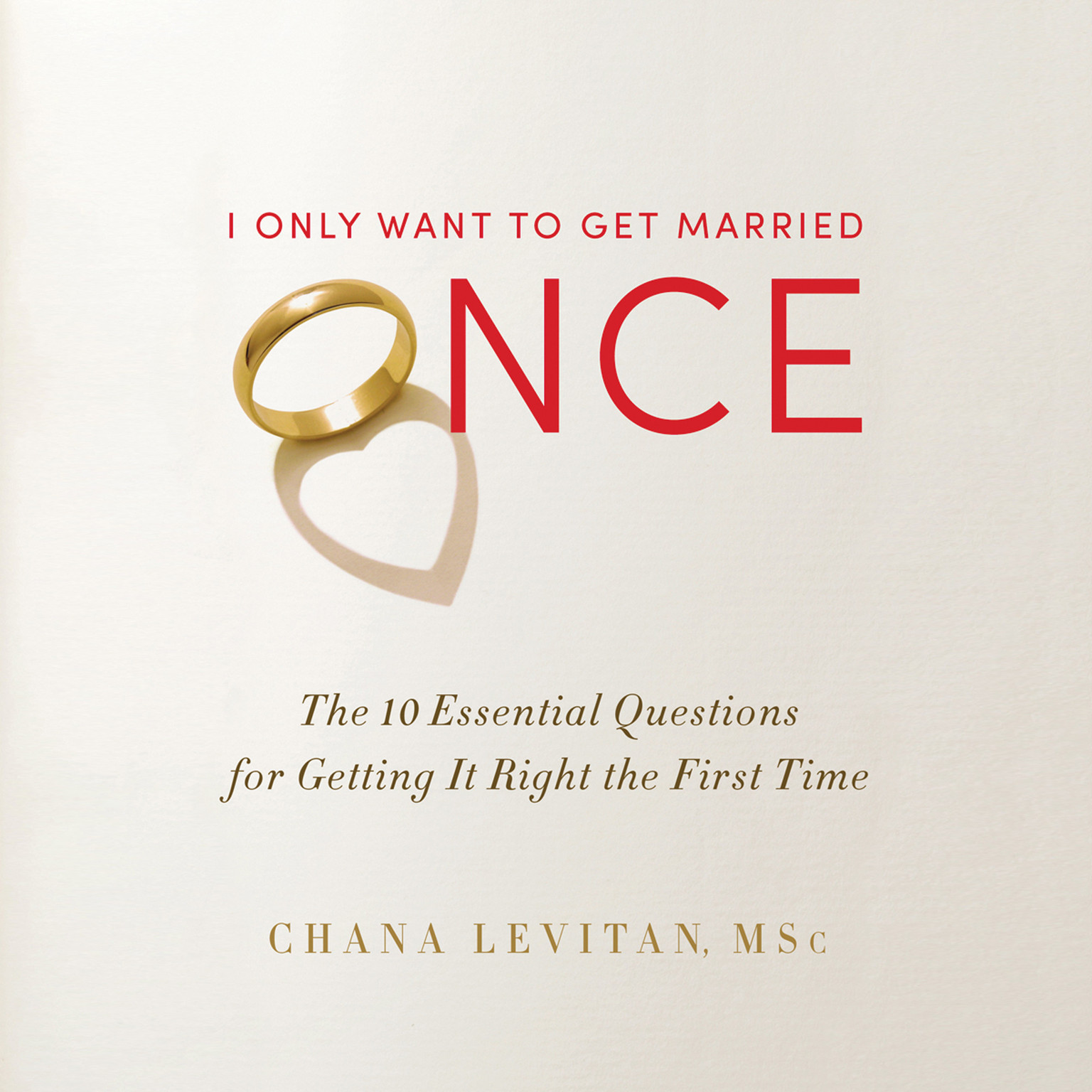 Printable I Only Want to Get Married Once: The 10 Essential Questions for Getting It Right the First Time Audiobook Cover Art