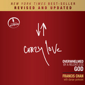 Crazy Love: Overwhelmed by a Relentless God Audiobook, by Francis Chan