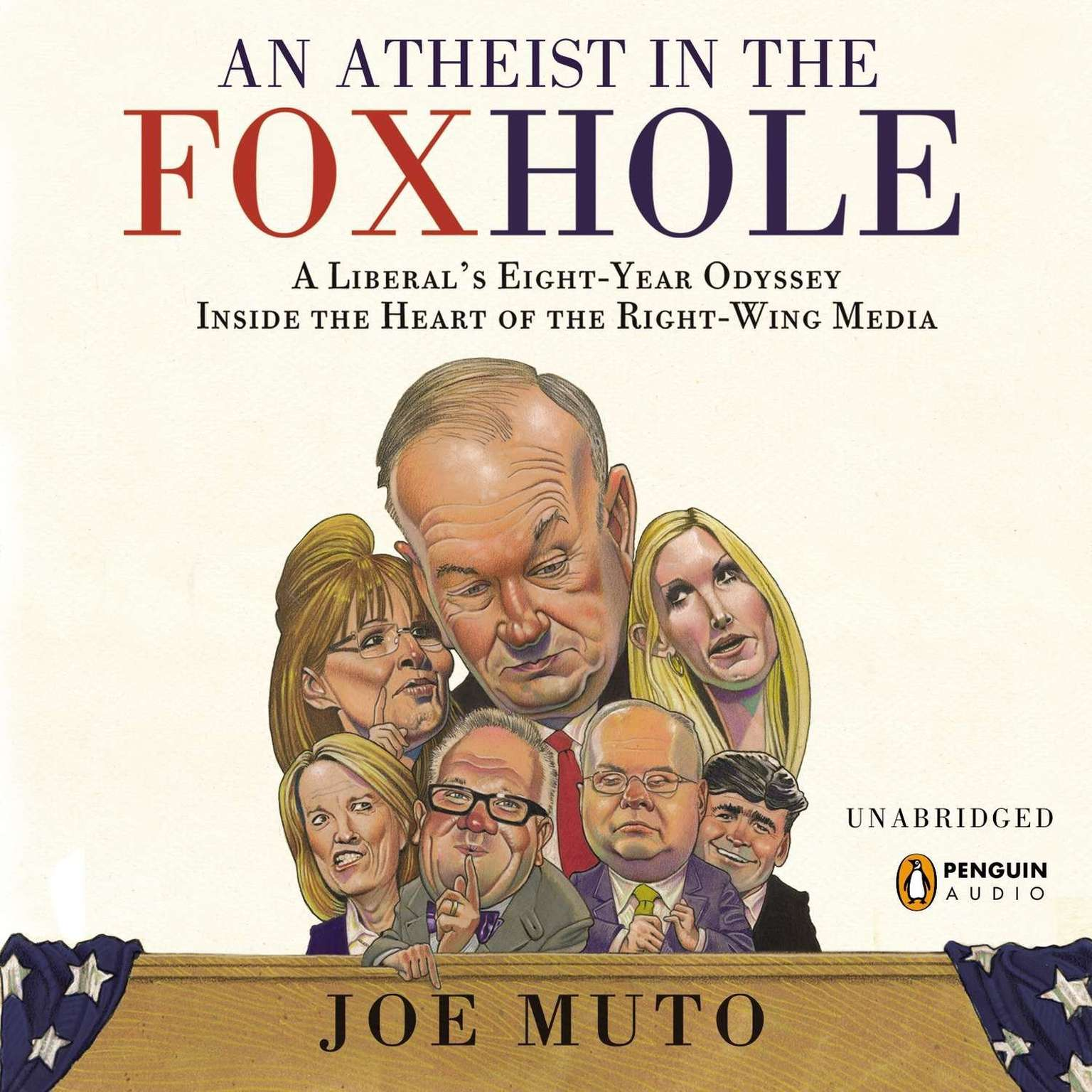Printable An Atheist in the FOXhole: A Liberal's Eight-Year Odyssey into the Heart of the Right-Wing Media Audiobook Cover Art