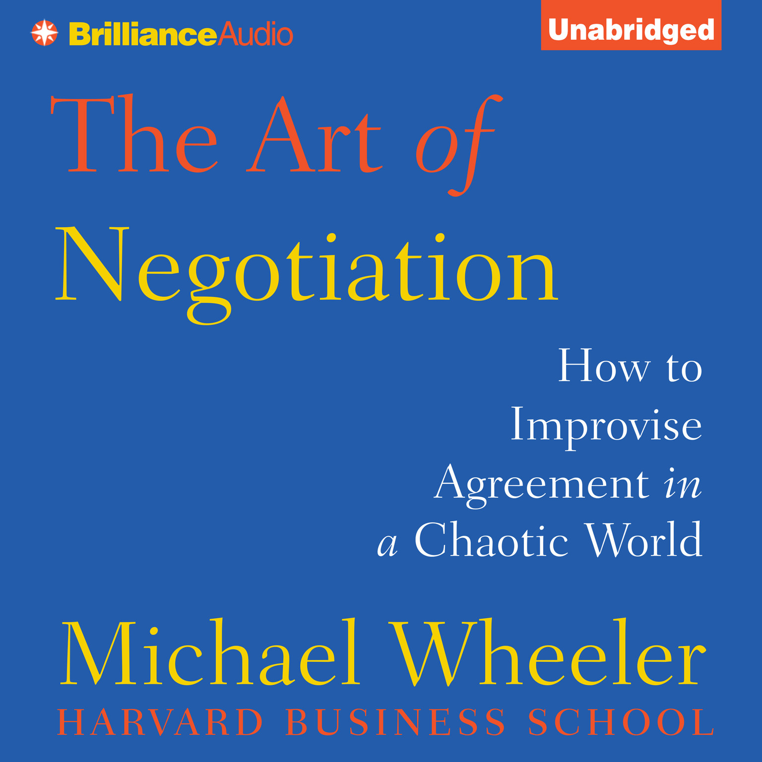 Printable The Art of Negotiation: How to Improvise Agreement in a Chaotic World Audiobook Cover Art
