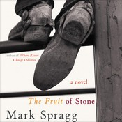 The Fruit of Stone, by Mark Spragg