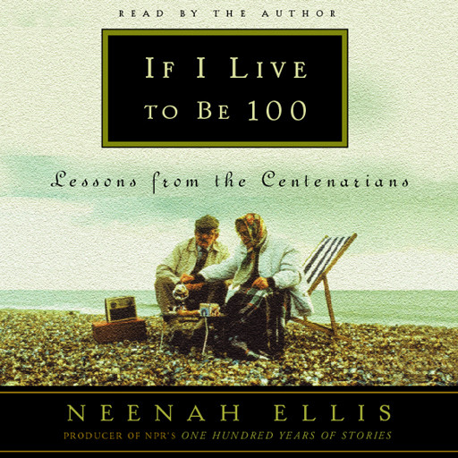 Printable If I Live to Be 100: Lessons from the Centenarians Audiobook Cover Art