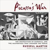 Picasso's War: The Destruction of Guernica, and the Masterpiece That Changed the World Audiobook, by Russell Martin