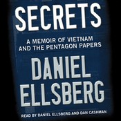 Secrets: A Memoir of Vietnam and the Pentagon Papers Audiobook, by Daniel Ellsberg