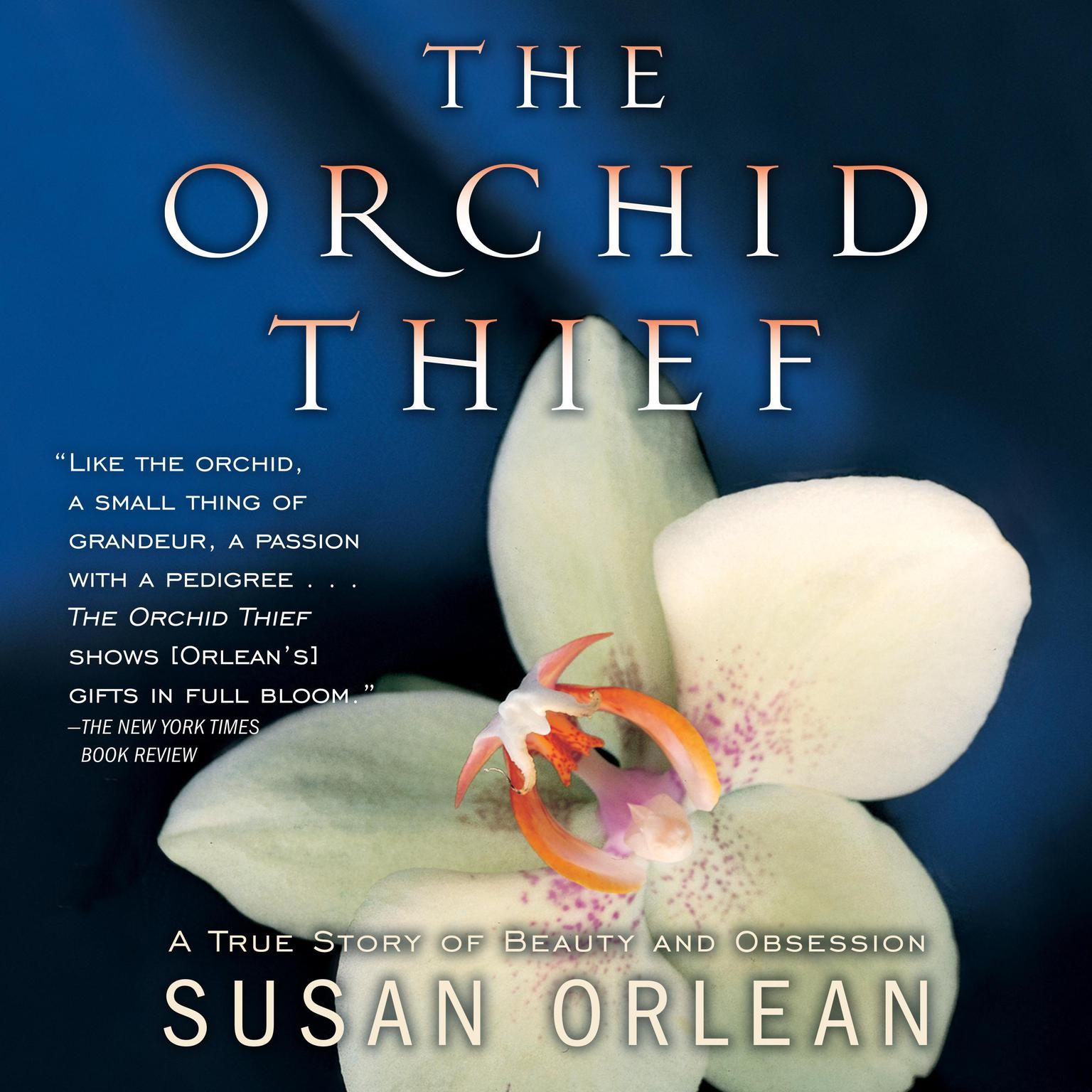 Printable The Orchid Thief: A True Story of Beauty and Obsession Audiobook Cover Art