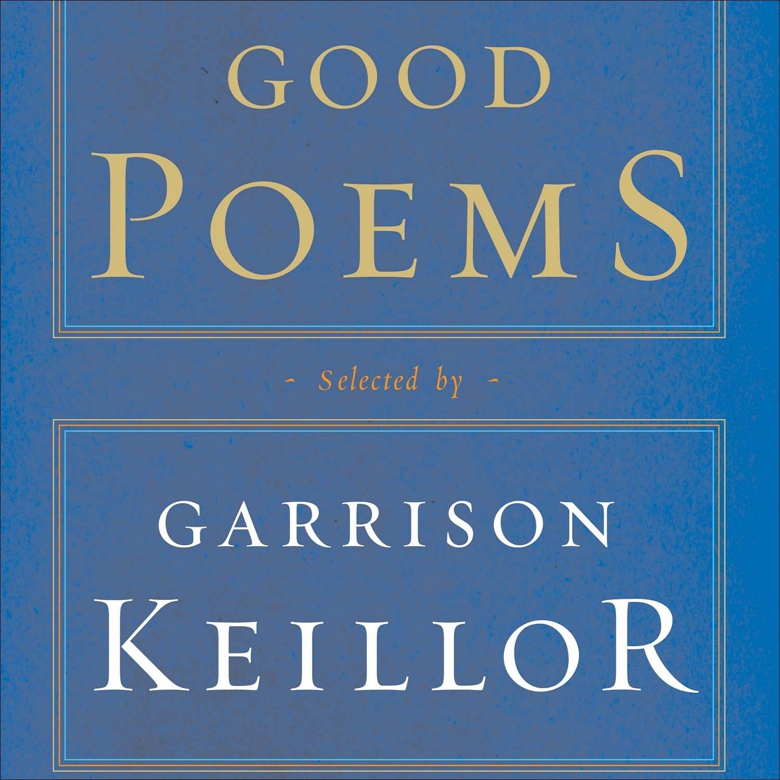 Printable Good Poems: Selected and Introduced by Garrison Keillor Audiobook Cover Art